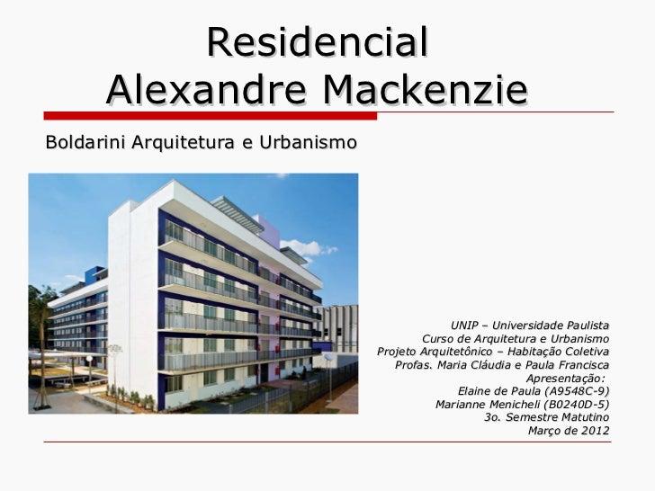Residencial      Alexandre MackenzieBoldarini Arquitetura e Urbanismo                                                 UNIP...