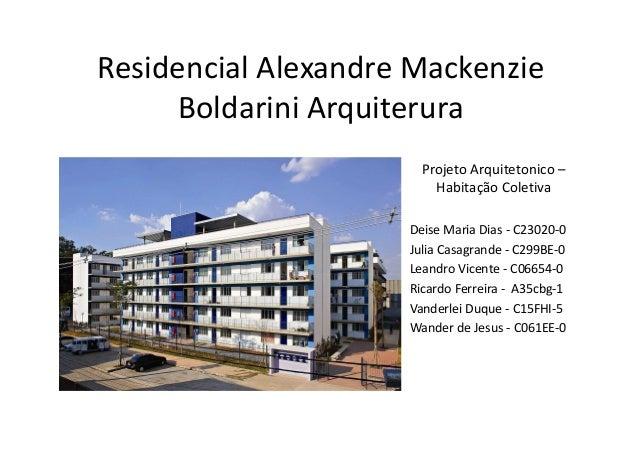 Residencial Alexandre Mackenzie Boldarini Arquiterura Projeto Arquitetonico – Habitação Coletiva Deise Maria Dias - C23020...