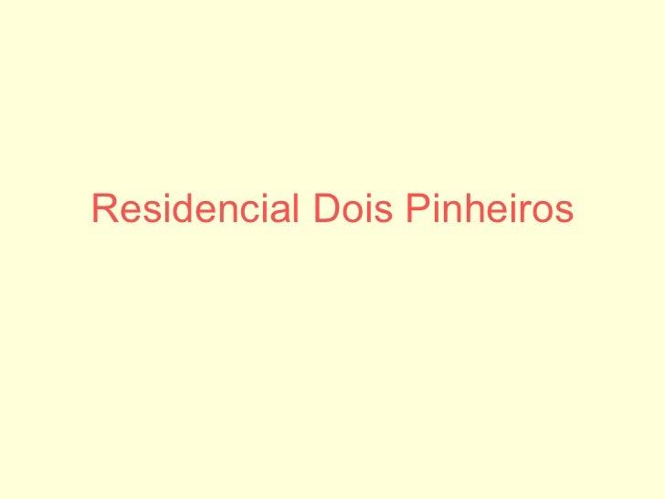 Residencial Dois Pinheiros