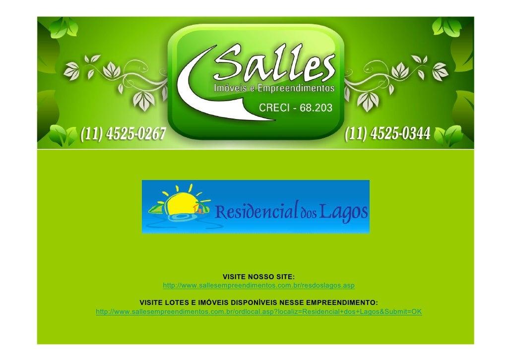VISITE NOSSO SITE:                  http://www.sallesempreendimentos.com.br/resdoslagos.asp             VISITE LOTES E IMÓ...