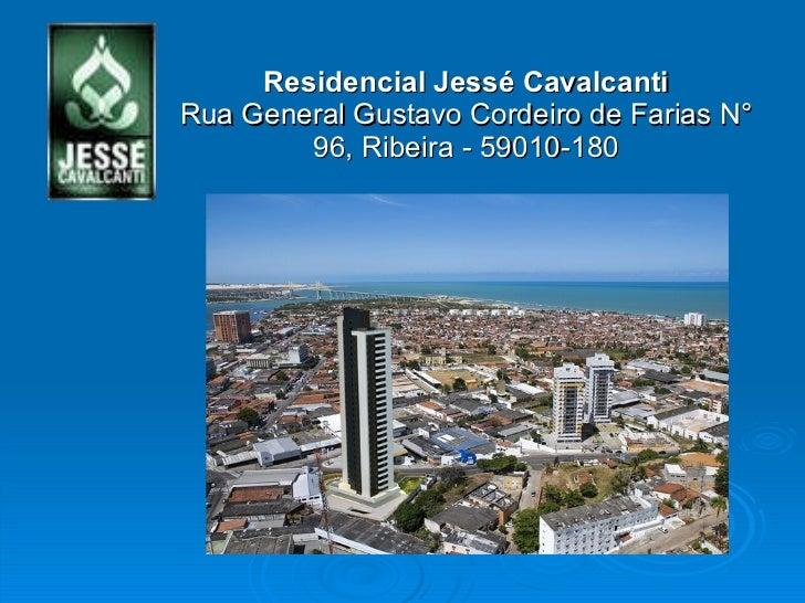 Residencial Jessé Cavalcanti Rua General Gustavo Cordeiro de Farias N° 96, Ribeira - 59010-180