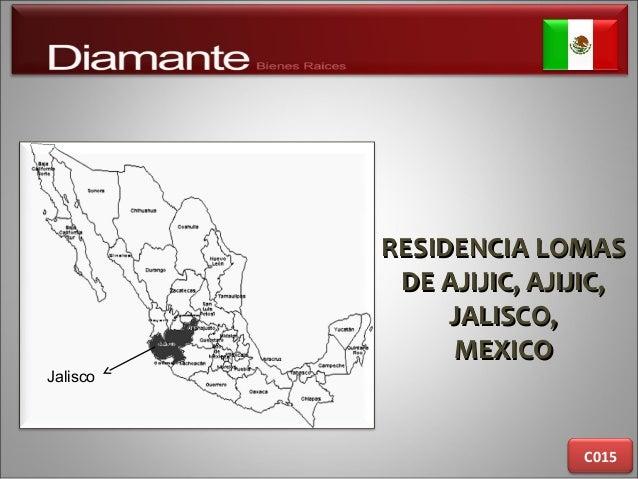 RESIDENCIA LOMASRESIDENCIA LOMAS DE AJIJIC, AJIJIC,DE AJIJIC, AJIJIC, JALISCO,JALISCO, MEXICOMEXICO C015 Jalisco