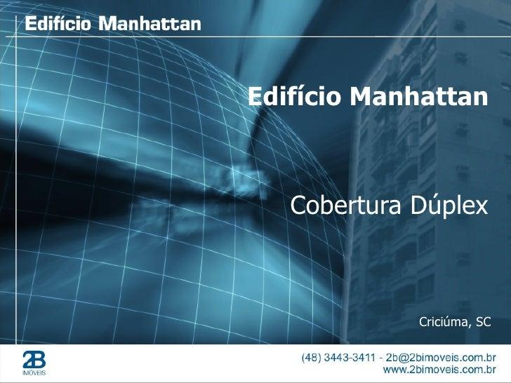 Edifício Manhattan       Cobertura Dúplex                 Criciúma, SC