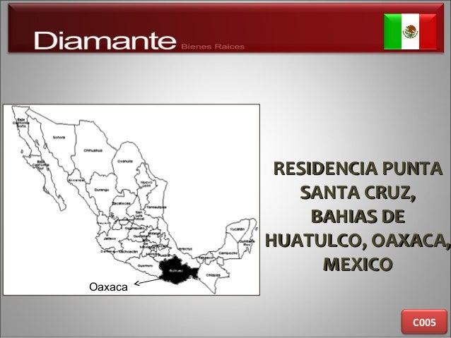 RESIDENCIA PUNTARESIDENCIA PUNTA SANTA CRUZ,SANTA CRUZ, BAHIAS DEBAHIAS DE HUATULCO, OAXACA,HUATULCO, OAXACA, MEXICOMEXICO...
