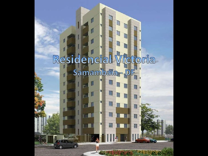 Residencial Victoria<br />Samambaia - DF<br />