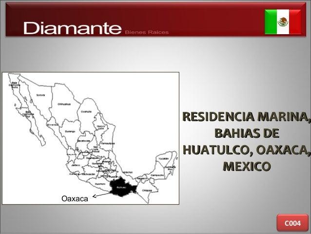 RESIDENCIA MARINA,RESIDENCIA MARINA, BAHIAS DEBAHIAS DE HUATULCO, OAXACA,HUATULCO, OAXACA, MEXICOMEXICO C004 Oaxaca