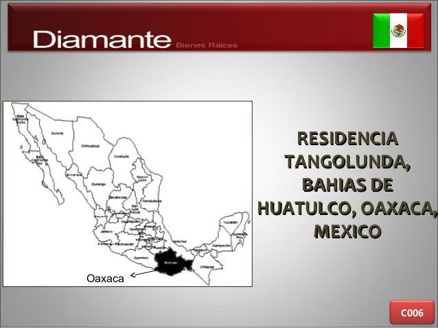 RESIDENCIARESIDENCIA TANGOLUNDA,TANGOLUNDA, BAHIAS DEBAHIAS DE HUATULCO, OAXACA,HUATULCO, OAXACA, MEXICOMEXICO C006 Oaxaca