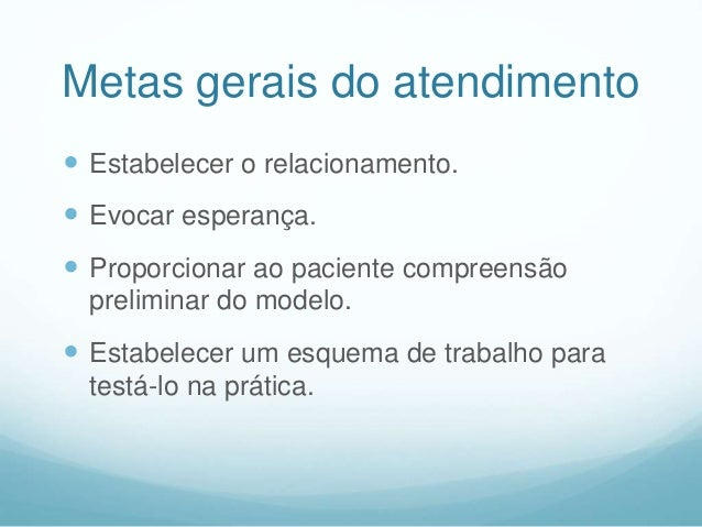 Exemplos de cooperação  Construindo motivação para psicoterapia  Expectativas não realistas acerca da medicação  O sist...