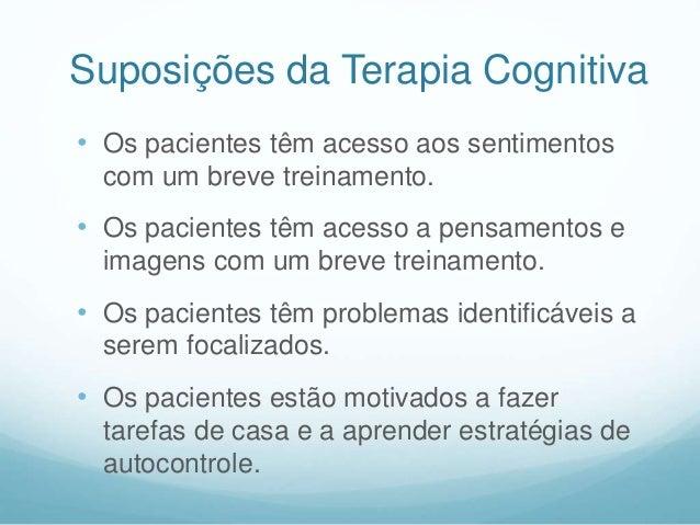 """Modelo Cognitivo de Beck  """"Ele treinou os pacientes a aumentar a percepção de seu fluxo de consciência"""" contínuo, expondo..."""