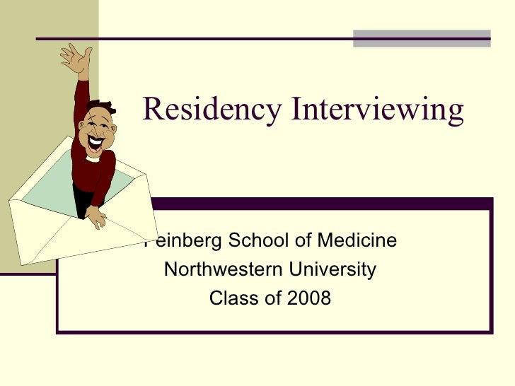 Residency Interviewing Feinberg School of Medicine Northwestern University Class of 2008