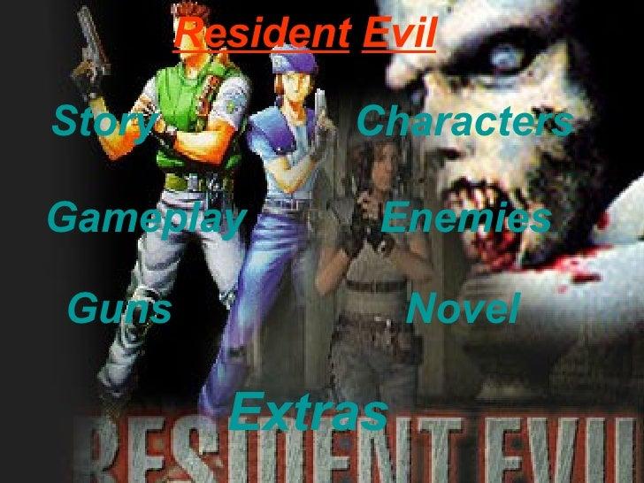 Resident   Evil Story Characters Gameplay Enemies   Novel   Extras Guns