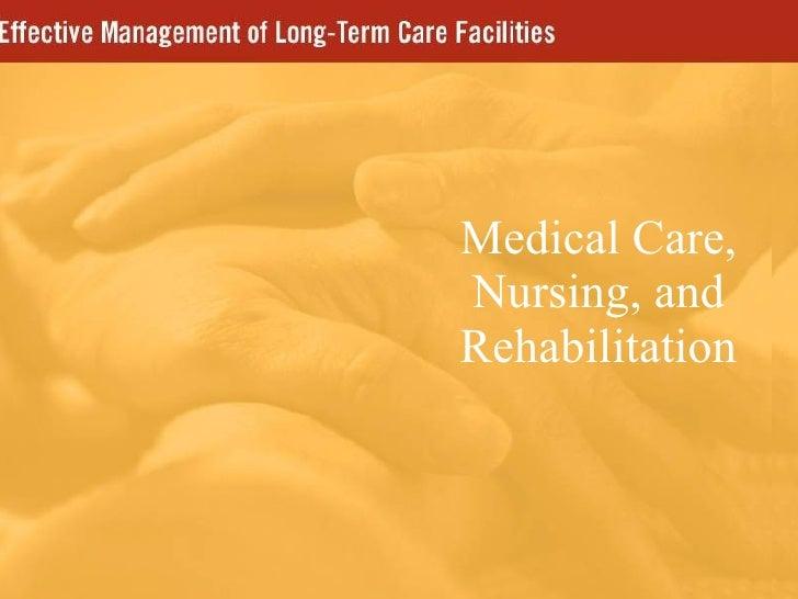 Medical Care, Nursing, and Rehabilitation