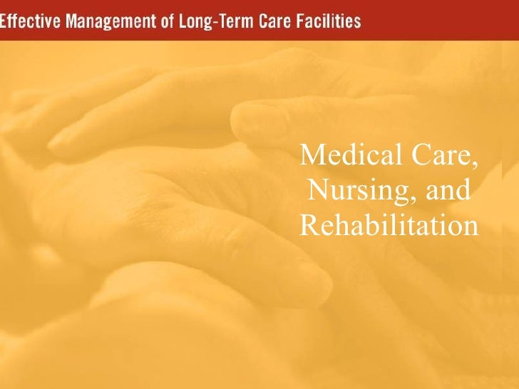 Medical Care, Nursing, and Rehabilitation