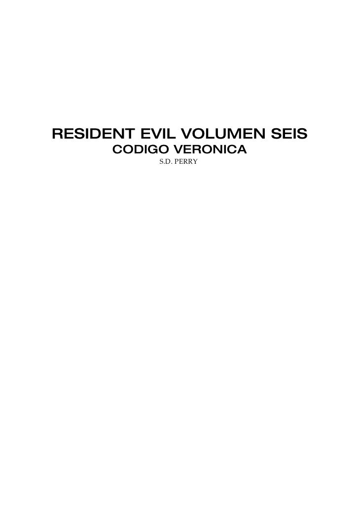 RESIDENT EVIL VOLUMEN SEIS       CODIGO VERONICA            S.D. PERRY