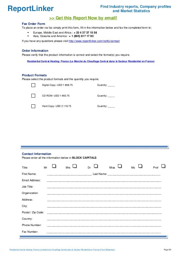 ReportLinker Find Industry reports, Company profiles and Market Statistics >> Get this Report Now by email! Fax Order Form...