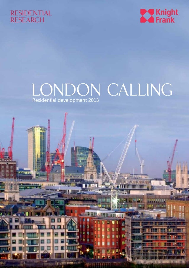 RESIDENTIAL RESEARCH  London calling Residential development 2013