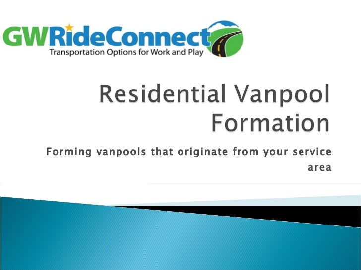 Forming vanpools that originate from your service area