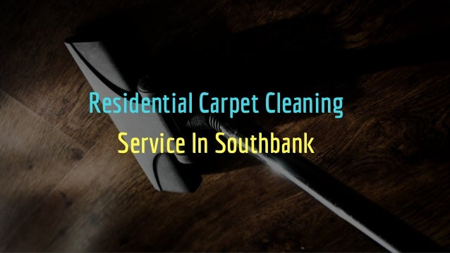 Residential Carpet Cleaning Service In Southbank