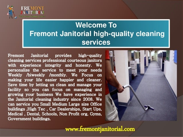 Welcome To Fremont Janitorial high-quality cleaning services Fremont Janitorial provides high-quality cleaning services pr...