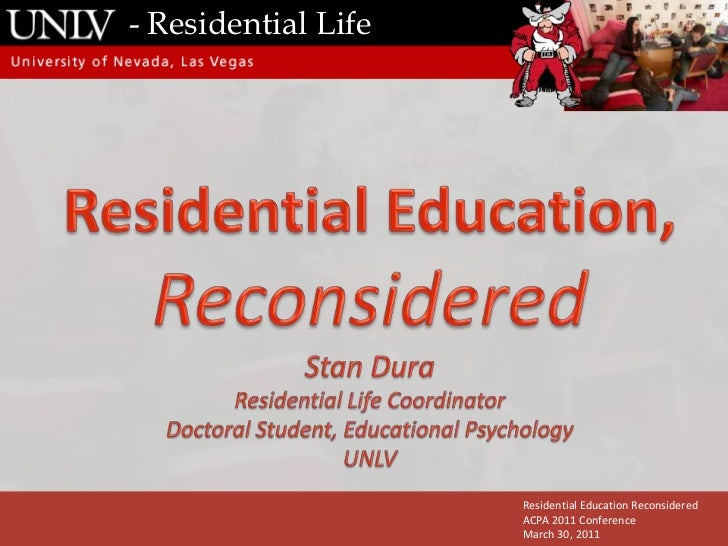 - Residential Life<br />Slide<br />Content Box<br />Residential Education Reconsidered<br />ACPA 2011 Conference<br />Marc...