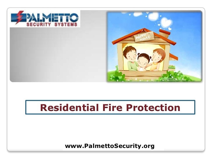 Residential Fire Protection<br />www.PalmettoSecurity.org<br />