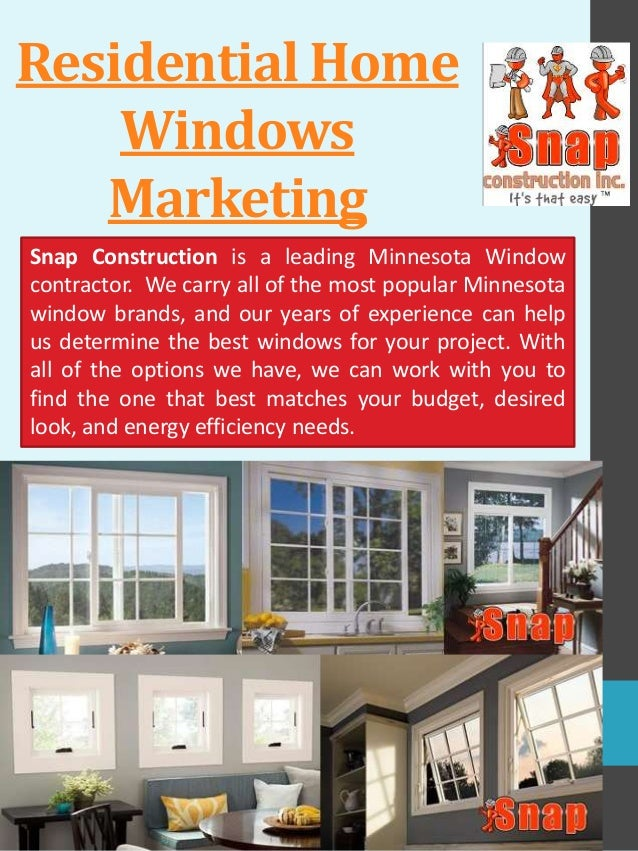Residential Home Windows Marketing Snap Construction is a leading Minnesota Window contractor. We carry all of the most po...