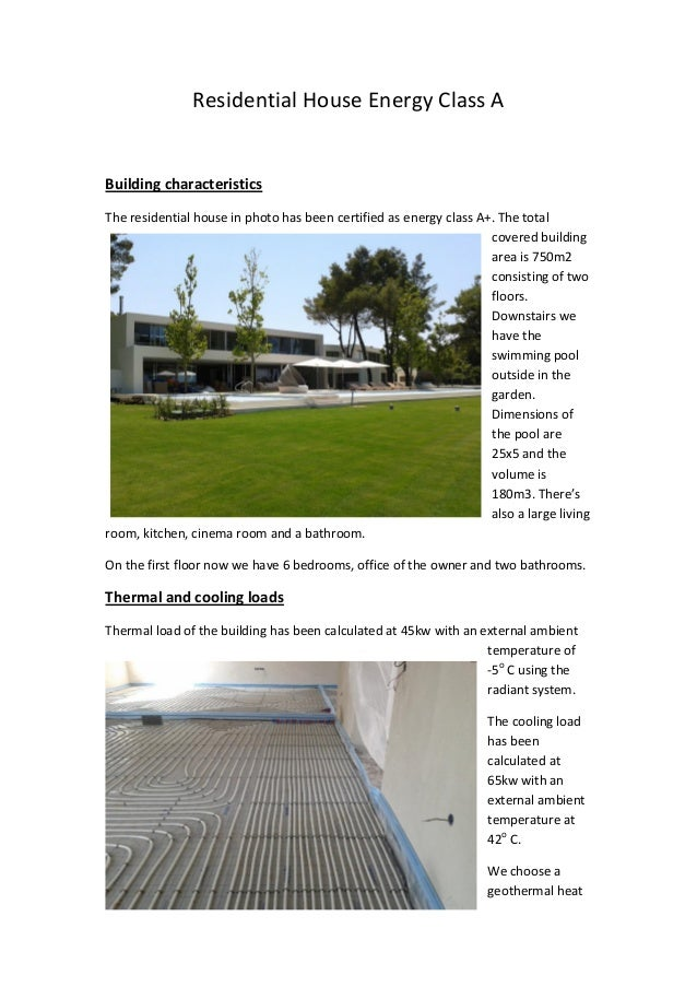 Residential House Energy Class A  Building characteristics The residential house in photo has been certified as energy cla...