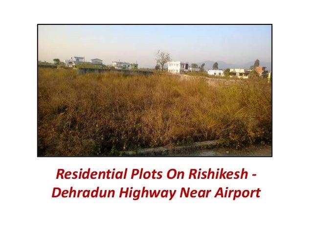 Residential Plots On Rishikesh -  Dehradun Highway Near Airport