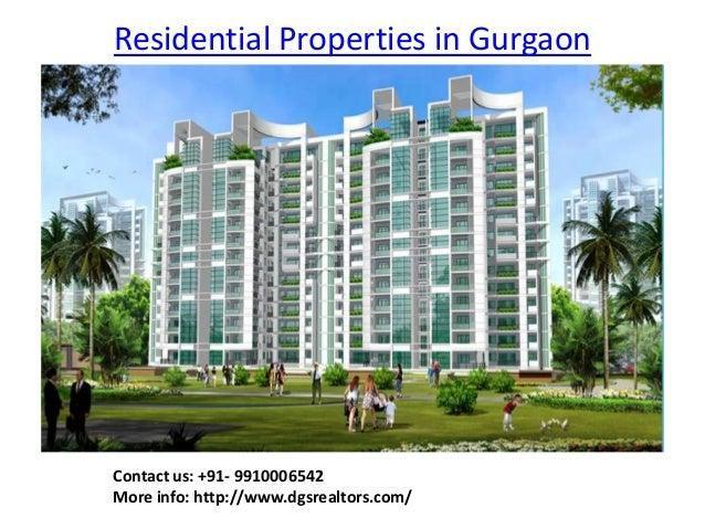 Residential Properties in Gurgaon Contact us: +91- 9910006542 More info: http://www.dgsrealtors.com/