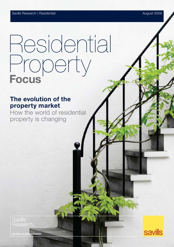 Savills Research | Residential   August 2009     Residential Property Focus The evolution of the property market How the w...