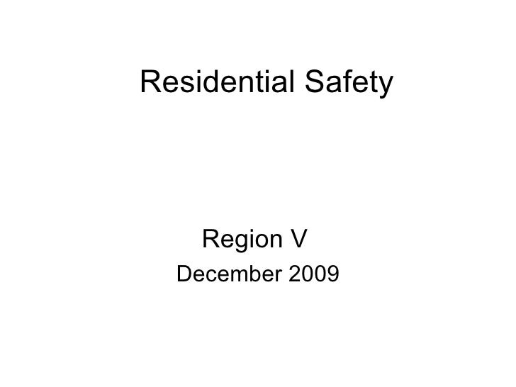 Residential Safety Region V   December 2009