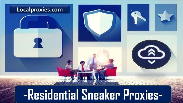 Residential Sneaker Proxies- LocalProxies.Com-Residential Sneaker Proxies- Localproxies.com