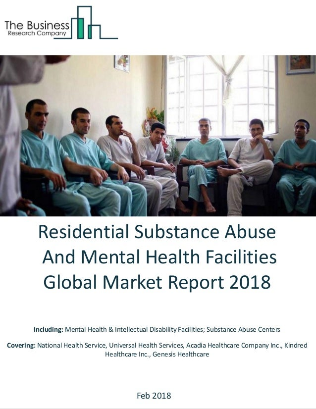 Residential Substance Abuse And Mental Health Facilities Global Marke