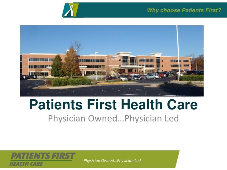 Why choose Patients First?     Patients First Health Care   Physician Owned…Physician Led             Physician Owned…Phys...
