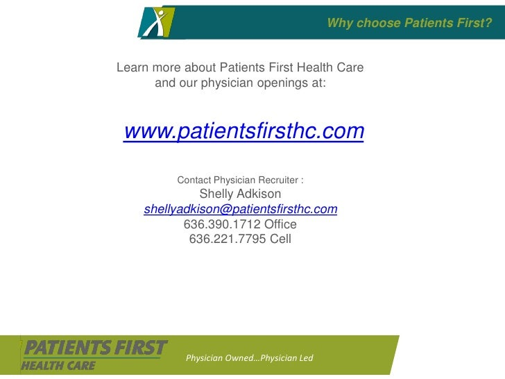 Why choose Patients First?   Learn more about Patients First Health Care       and our physician openings at:     www.pati...