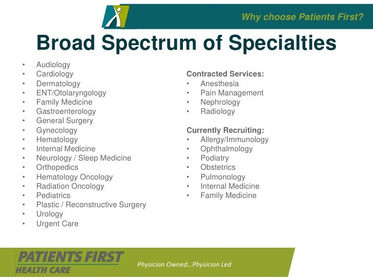 Why choose Patients First?       Broad Spectrum of Specialties •   Audiology •   Cardiology                               ...