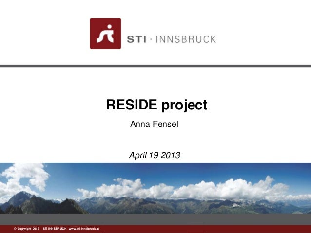 RESIDE project                                                          Anna Fensel                                       ...