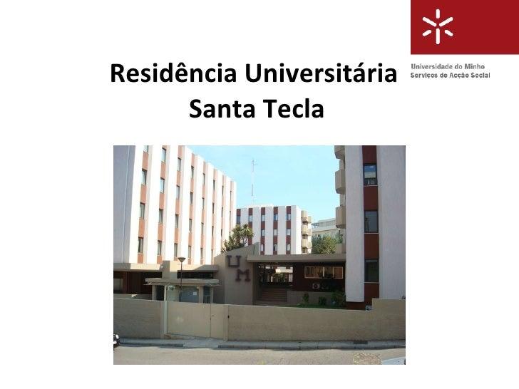 Residência Universitária  Santa Tecla