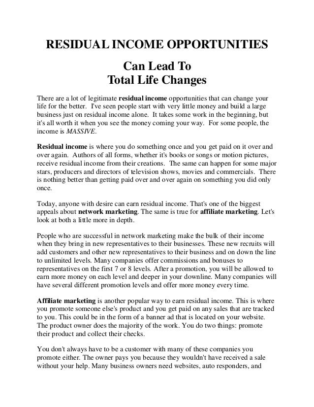 RESIDUAL INCOME OPPORTUNITIES Can Lead To Total Life Changes There are a lot of legitimate residual income opportunities t...
