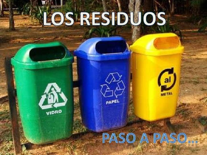 Un residuo es unproducto que despuésde ser utilizado ya notiene valor y portanto se desecha