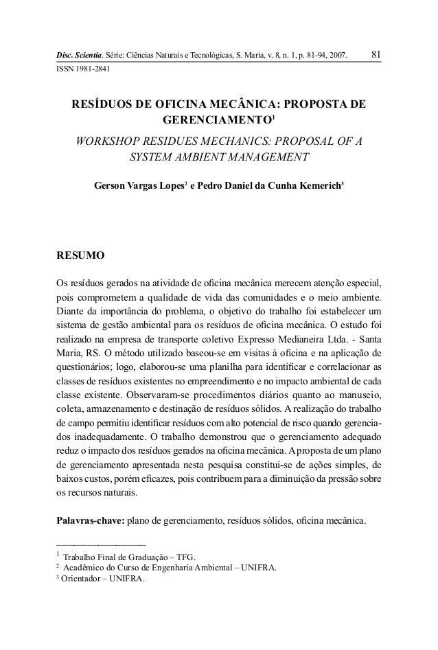 Disc. Scientia. Série: Ciências Naturais e Tecnológicas, S. Maria, v. 8, n. 1, p. 81-94, 2007. 81 RESÍDUOS DE OFICINA MECÂ...