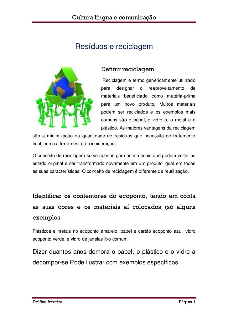 Cultura língua e comunicação                     Resíduos e reciclagem                                  Definir reciclagem...