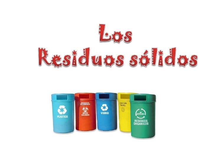 Los <br />Residuos sólidos<br />