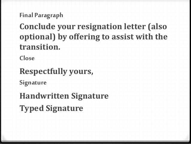 Resignation letter powerpoint close respectfully yours signature handwritten signature typed signature 12 expocarfo Image collections