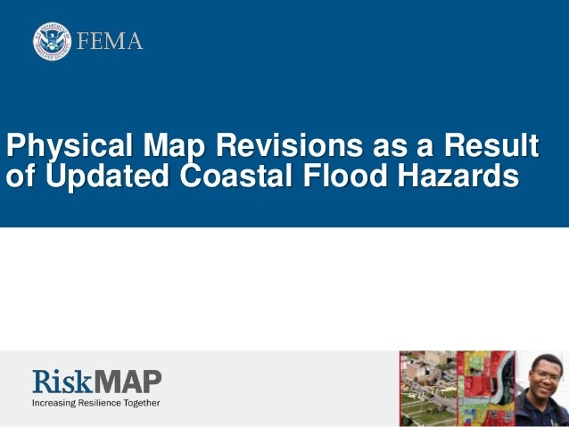 Physical Map Revisions as a Result of Updated Coastal Flood Hazards