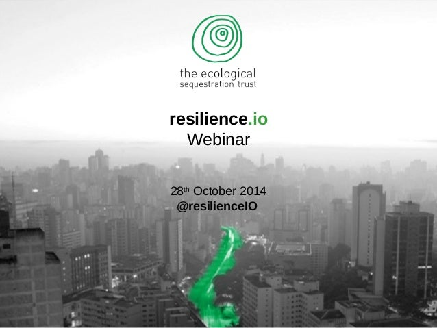resilience.io  Webinar  28th October 2014  @resilienceIO