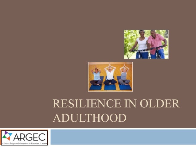 RESILIENCE IN OLDER ADULTHOOD