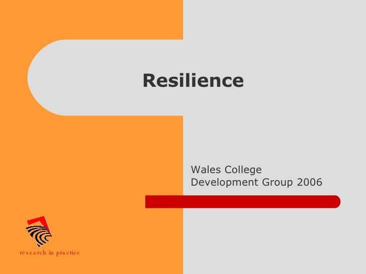 Resilience Wales College Development Group 2006