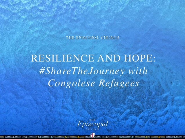 RESILIENCE AND HOPE: #ShareTheJourney with Congolese Refugees