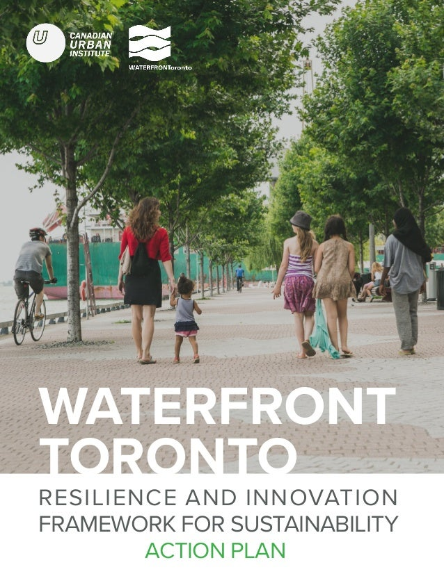 RESILIENCE AND INNOVATION FRAMEWORK FOR SUSTAINABILITY WATERFRONT TORONTO ACTION PLAN